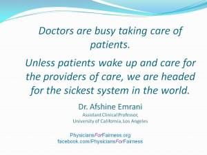 Quote.Afshine Emrani MD.Patients take care of doctors